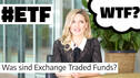 ETF – WTF? Was sind Exchange Traded Funds?